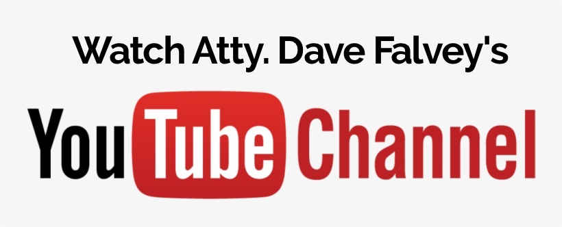 View Atty. Dave Falvey's Youtube Channel